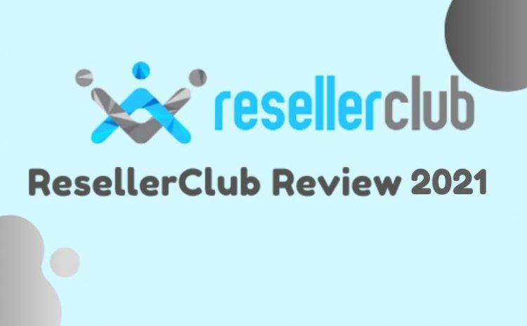 ResellerClub review 2021